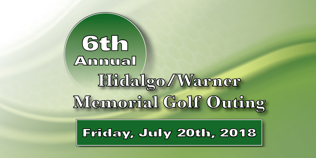 6th Annual Hidalgo/Warner Memorial Golf Outing
